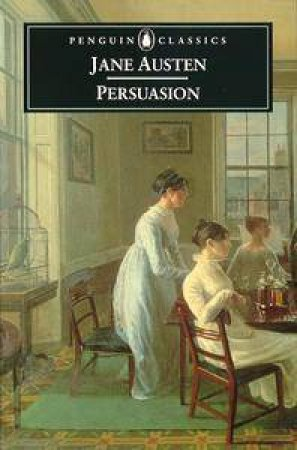 Penguin Classics: Persuasion by Jane Austen