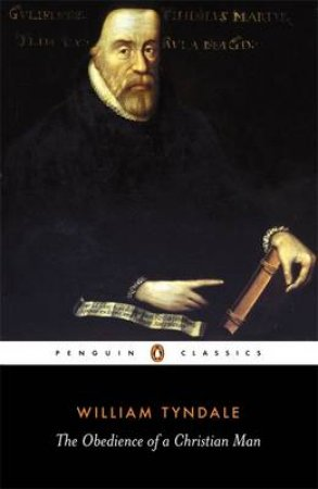 Penguin Classics: Obedience Of A Christian Man by William Tyndale