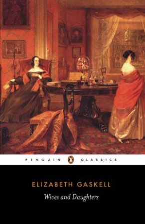 Penguin Classics: Wives and Daughters