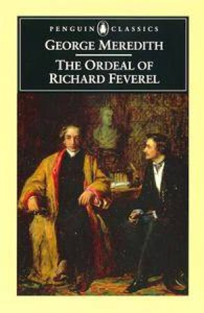 Penguin Classics: The Ordeal of Richard Feverel by George Meredith