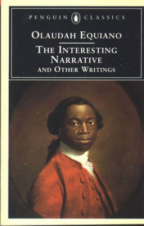 Penguin Classics: The Interesting Narrative & Other Writings by Olaudah Equiano