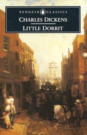 Penguin Classics: Little Dorrit by Charles Dickens