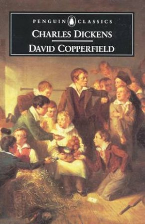 Penguin Classics: David Copperfield by Charles Dickens