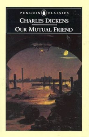 Penguin Classics: Our Mutual Friend