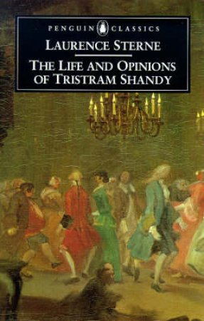 Penguin Classics: Life & Opinions of Tristram Shandy, Gentleman by Laurence Sterne
