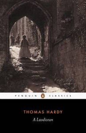 Penguin Classics: A Laodicean by Thomas Hardy