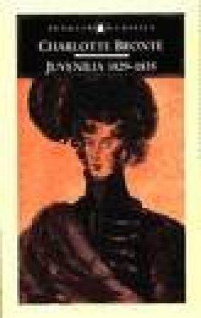 Penguin Classics: Juvenilia 1829-35 by Charlotte Bronte