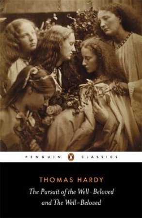 Penguin Classics: Pursuit of The Well-Beloved by Thomas Hardy