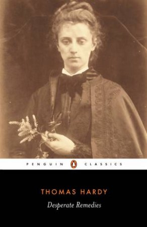 Penguin Classics: Desperate Remedies by Thomas Hardy