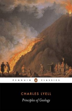 Penguin Classics: Principles of Geology by Charles Lyell