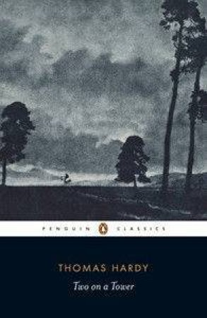 Penguin Classics: Two On A Tower by Thomas Hardy