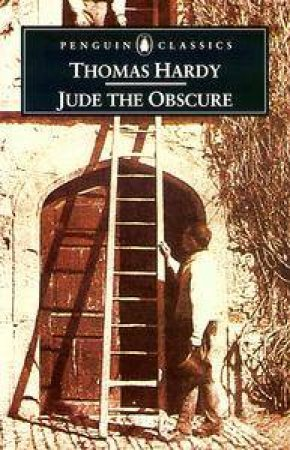 Penguin Classics: Jude the Obscure by Thomas Hardy