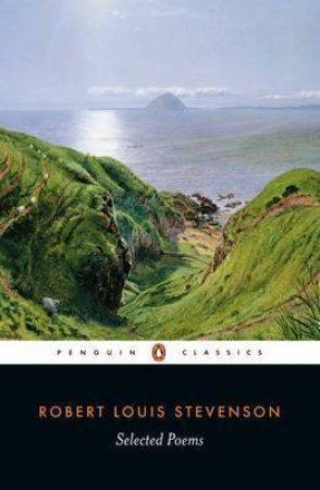 Penguin Classics: Selected Poems by Robert Louis Stevenson