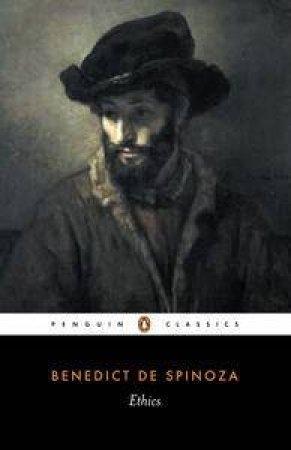 Penguin Classics: Ethics by Benedict De Spinoza