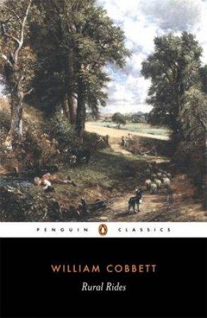 Penguin Classics: Rural Rides by William Cobbett