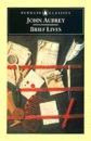 Penguin Classics: Brief Lives by John Aubrey
