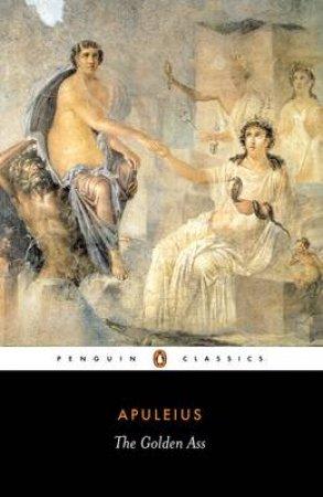 Penguin Classics: The Golden Ass by Apuleius