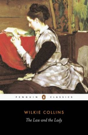 Penguin Classics: The Law & the Lady by Wilkie Collins