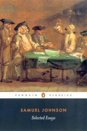 Penguin Classics: Samuel Johnson: Selected Essays by Samuel Johnson