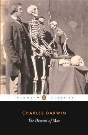 Penguin Classics: The Descent Of Man: Selection In Relation To Sex