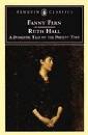 Penguin Classics: Ruth Hall: A Domestic Tale Of The Present Time by Fanny Fern