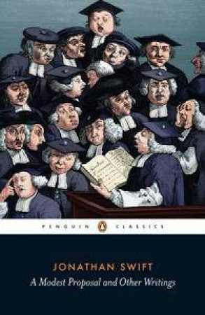 Penguin Classics: A Modest Proposal and Other Writings by Jonathan Swift