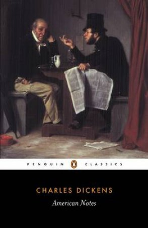 Penguin Classics: American Notes For General Circulation