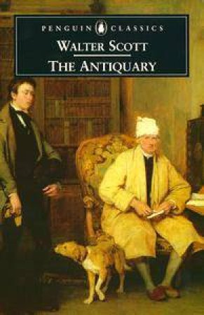 Penguin Classics: The Antiquary by Walter Scott