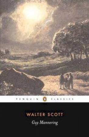 Penguin Classics: Guy Mannering by Walter Scott