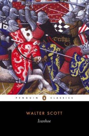 Penguin Classics: Ivanhoe by Walter Scott