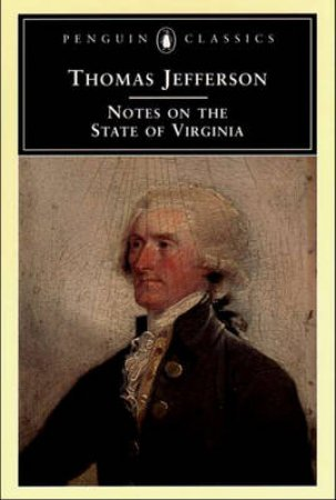 Penguin Classics: Notes On The State Of Virginia by Thomas Jefferson