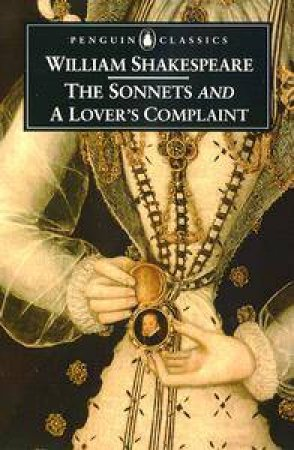 Penguin Classics: The Sonnets & A Lover's Complaint by William Shakespeare