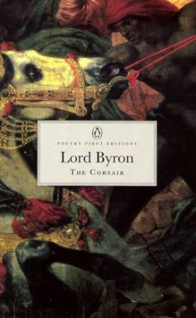 Penguin Classics: The Corsair: A Tale by Lord Byron