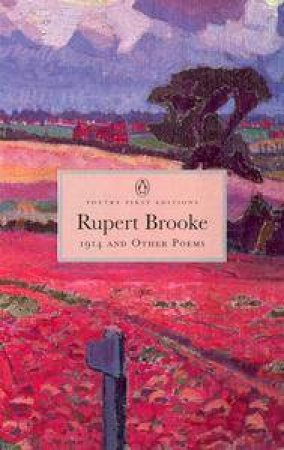 Penguin Classics: 1914 & Other Poems by Rupert Brooke