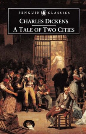 Penguin Classics: A Tale Of Two Cities by Charles Dickens