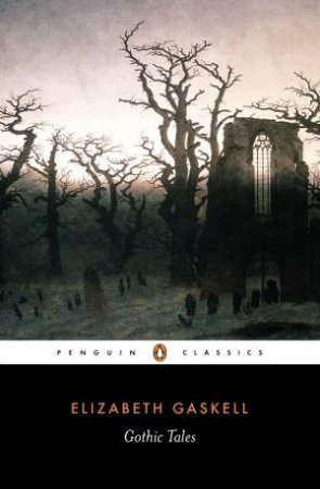 Penguin Classics: Gothic Tales by Elizabeth Gaskell