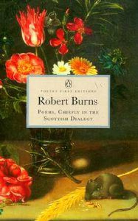 Penguin Classics: Poems, Chiefly In The Scottish Dialect by Robert Burns