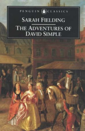Penguin Classics: The Adventures Of David Simple by Sarah Fielding