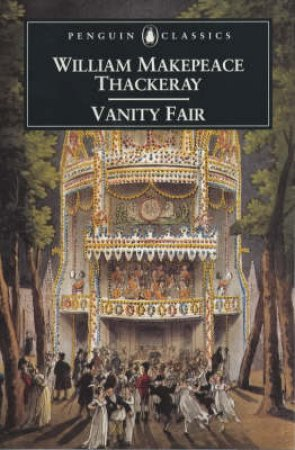 Penguin Classics: Vanity Fair by William Thackeray