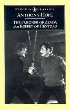 Penguin Classics: The Prisoner Of Zenda & Rupert Of Hentzau by Anthony Hope