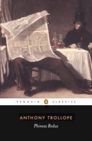 Penguin Classics: Phineas Redux by Anthony Trollope