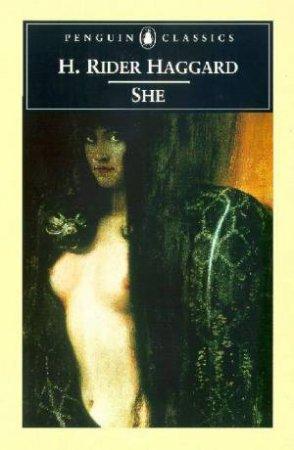 Penguin Classics: She by H Rider Haggard