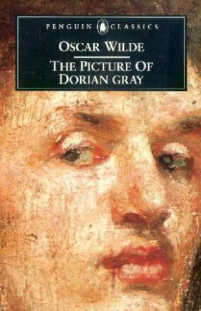 Penguin Classics: The Picture Of Dorian Gray by Oscar Wilde