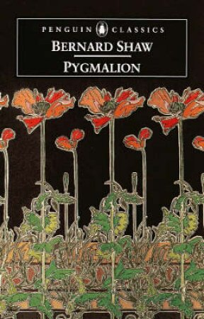 Penguin Classics: Pygmalion by George Bernard Shaw