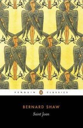 Penguin Classics: Saint Joan: A Chronicle - Play I by George Bernard Shaw