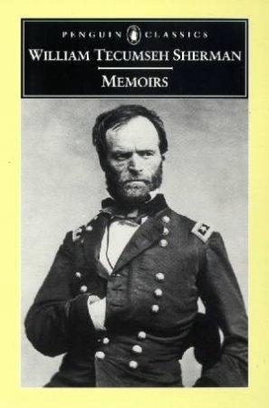 Penguin Classics: Memoirs by William Tecumseh Sherman