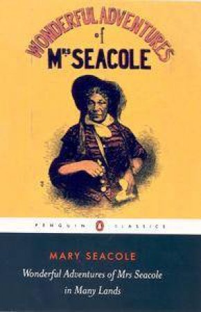 The Wonderful Adventures Of Mrs Seacole In Many Lands by Sarah Salih