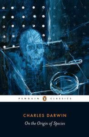 Penguin Classics: On the Origin of Species by Charles Darwin