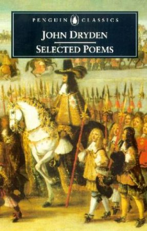 Penguin Classics: Selected Poems: Dryden by John Dryden
