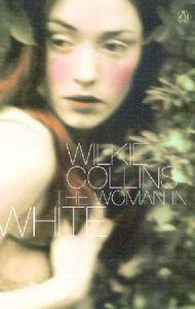 Penguin Summer Classics: The Woman In White by Wilkie Collins